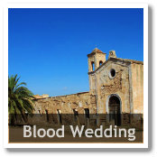 Blood Wedding - True Life Setting in Almeria, Spain
